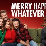 Merry Happy Whatever – Season 1 – NETFLIX